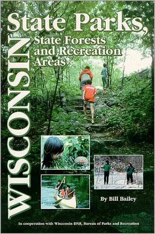 Wisconsin State Parks: A Complete Recreation Guide (State Park Guidebooks)