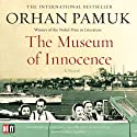 The Museum of Innocence (       UNABRIDGED) by Orhan Pamuk Narrated by John Lee