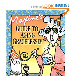 Maxine's Guide to Aging Gracelessly: John Wagner: 9780740700828 ...