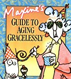 Maxine's Guide to Aging Gracelessly (0740700820) by John Wagner