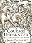 Of Courage Undaunted: Across the Cont...