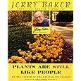 Jerry Baker's Plants Are Still Like People