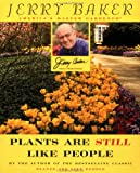 Jerry Baker's Plants Are Still Like People (0452281059) by Baker, Jerry