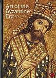 Art of the Byzantine Era (World of Art)