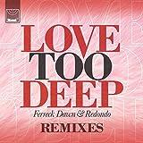 Ferreck Dawn & Redondo - Love Too Deep