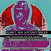 Schlacht im Weltraum (Planet der Leistungsträger 17) | Peter A. Kettner