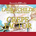 Crepe Factor Audiobook by Laura Childs, Terrie Farley Moran Narrated by Danielle Ferland
