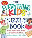 The Everything Kids Puzzle Book: Mazes, Word Games, Puzzles and More! Hours of Fun!