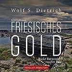 Friesisches Gold (Kommissarin Bernstein 2)   Wolf S. Dietrich