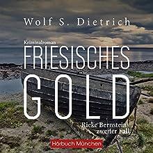 Friesisches Gold (Kommissarin Bernstein 2) Hörbuch von Wolf S. Dietrich Gesprochen von: Matthias Lühn