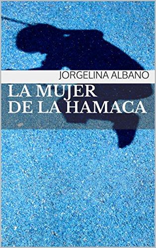 Portada del libro La mujer de la hamaca de Jorgelina Albano