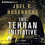 The Tehran Initiative | Joel C. Rosenberg