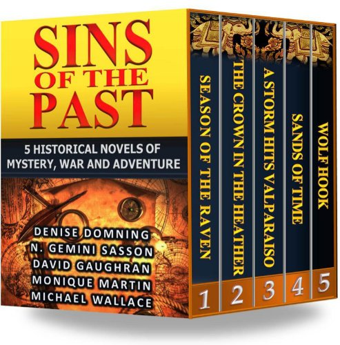 What Day is it? It's Hump Day & You Are Almost Done With The Work Week! Reward Yourself With Discounted Bestsellers Including Sins of the Past: 5 Historical Novels of Mystery, War and Adventure – Just 99 Cents