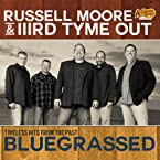 Russell Moore & IIIrd Tyme Out CD
