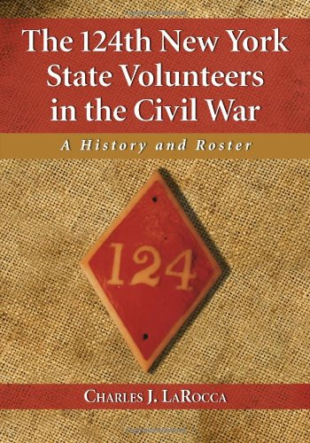 The 124th New York State Volunteers in the Civil War: A History and Roster