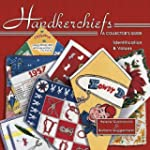 Handkerchiefs, A Collector's Guide