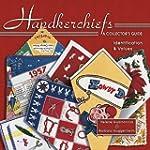 Handkerchiefs a Collector's Guide: Id...