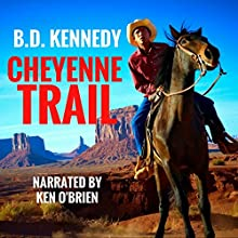 Cheyenne Trail: A Western Audiobook by B.D. Kennedy Narrated by Ken O'Brien