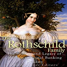 The Rothschild Family: The History and Legacy of the International Banking Dynasty Audiobook by  Charles River Editors Narrated by Scott Clem