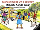 img - for Mcheshi Goes on a Journey; Mcheshi Aenda Safari book / textbook / text book