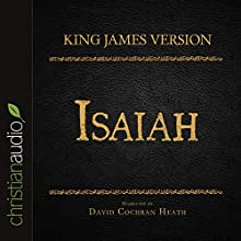 Holy Bible in Audio - King James Version: Isaiah (       UNABRIDGED) by King James Version Narrated by David Cochran Heath