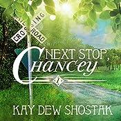 Next Stop, Chancey: Chancey Books, Book 1 | [Kay Dew Shostak]