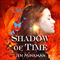 Shadow of Time Audiobook by Jen Minkman Narrated by Coco Bell
