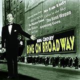 Bing on Broadway Bing Crosby
