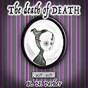The Death of Death Audiobook by K. N. Parker Narrated by Deborah Young