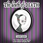 The Death of Death | K. N. Parker