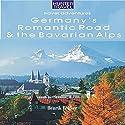Germany's Romantic Road & Bavarian Alps: Adventure Guides (       UNABRIDGED) by Henrik Bekker Narrated by Adrienne Ellis