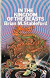 The Kingdom Of The Beasts (070431102X) by Brian M Stableford