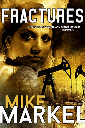 Book: Fractures - A Detectives Seagate and Miner Mystery by Mike Markel