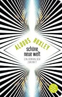 Schöne Neue Welt: Ein Roman der Zukunft (Fischer TaschenBibliothek)