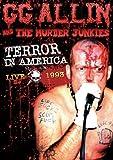 GG Allin & The Murder Junkies - Terror in America 1993 Live - GG Allin