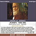 John Muir: Magnificent Tramp (       UNABRIDGED) by Rod Miller Narrated by Rusty Nelson