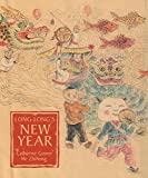 img - for Long-Long's New Year: A Story About the Chinese Spring Festival by Catherine Gower (2005-01-15) book / textbook / text book