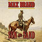 Sun and Sand: A Western Trio Hörbuch von Max Brand Gesprochen von: Eric G. Dove