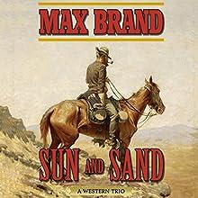 Sun and Sand: A Western Trio | Livre audio Auteur(s) : Max Brand Narrateur(s) : Eric G. Dove