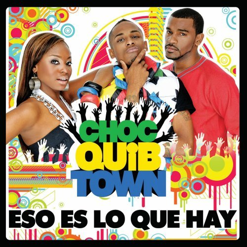 CHOCQUIBTOWN - ESO ES LO QUE HAY (2011)