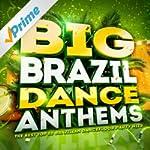 Big Brazil Dance Anthems! - The Best...