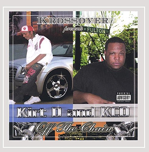 Kirt D & Kco - Off the Chain