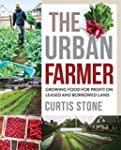 The Urban Farmer: Growing Food for Pr...
