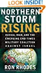 Northern Storm Rising: Russia, Iran,...