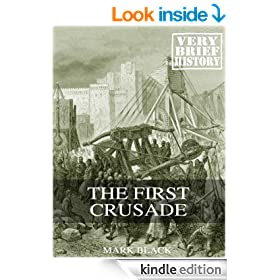 The First Crusade: A Very Brief History