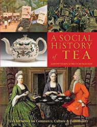 A Social History of Tea - Expanded Edition