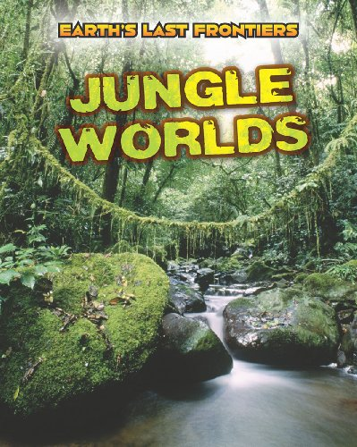 Jungle Worlds (Read Me!: Earth's Last Frontiers)