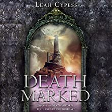 Death Marked (       UNABRIDGED) by Leah Cypess Narrated by Cris Dukehart