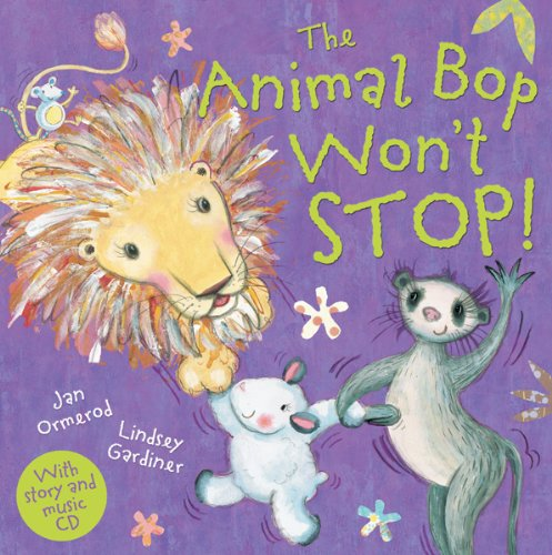 The Animal Bop Won't Stop: Music CD Enclosed (Jan Ormerod's Musical CDs and Books) PDF