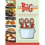 The Big Cook : Have Fun with Friends and Fill Your Freezer with Delicious, Nutritious Main-Course Mealsby Deanna Siemens